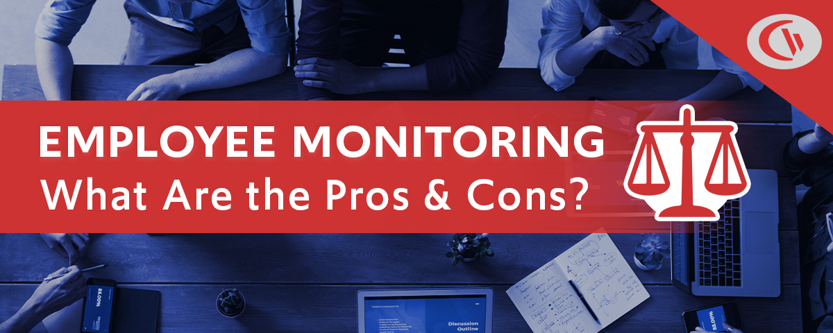 The pros and cons of employee monitoring